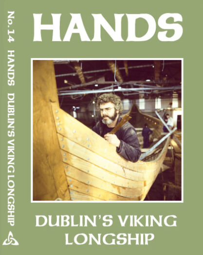 Hands Series Dublin's Viking Longship