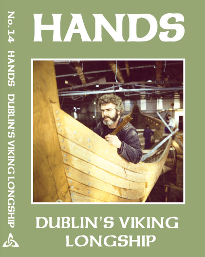 Hands Series Dublin's Viking Longship